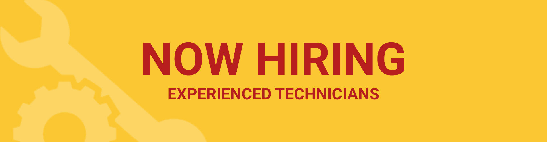 Now Hiring Experienced Technicians